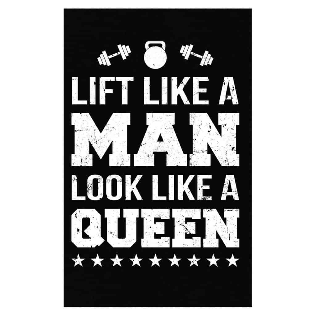 lift like a man look like a queen print