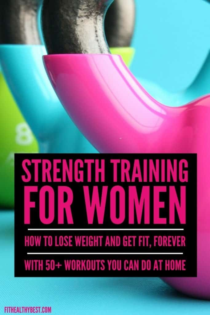 Strength Training For Women Your Complete Guide Including 59 Workouts
